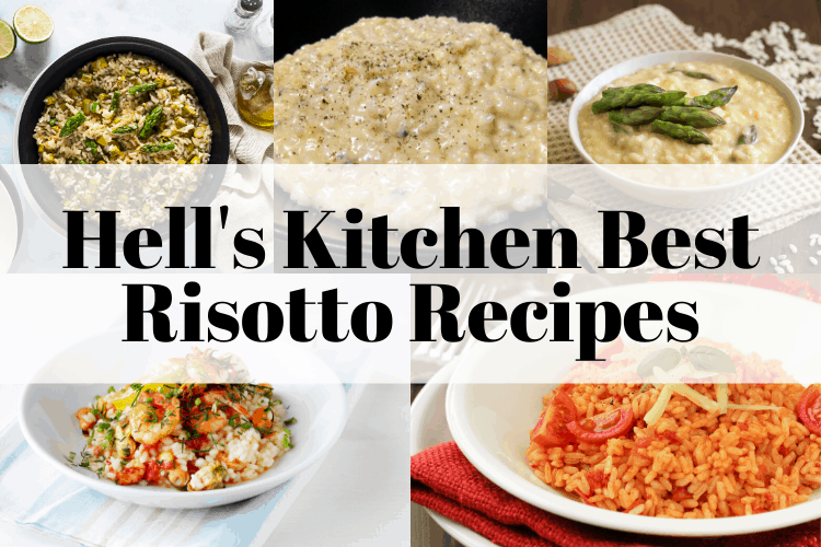 Best 5 Hell S Kitchen Risotto Recipes Hell S Kitchen Recipes